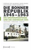 Die Bonner Republik 1945-1963 - Die Gründungsphase und die Adenauer-Ära (eBook, PDF)