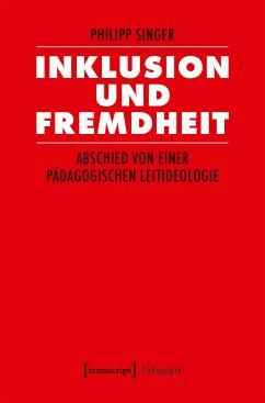 Inklusion und Fremdheit (eBook, PDF) - Singer, Philipp