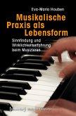 Musikalische Praxis als Lebensform (eBook, PDF)