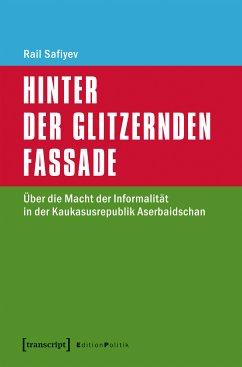 Hinter der glitzernden Fassade (eBook, PDF) - Safiyev, Rail