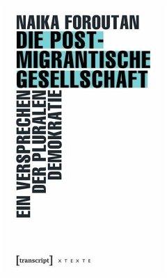 Die postmigrantische Gesellschaft (eBook, PDF) - Foroutan, Naika