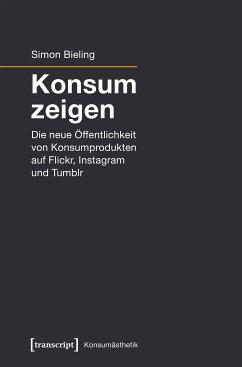 Konsum zeigen (eBook, PDF) - Bieling, Simon