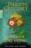 Um Reich und Krone / Das Erbe der Tudors Bd.2