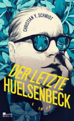 Der letzte Huelsenbeck - Schmidt, Christian Y.