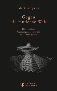 Gegen die moderne Welt - Sedgwick, Mark J.