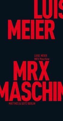 MRX Maschine - Meier, Luise