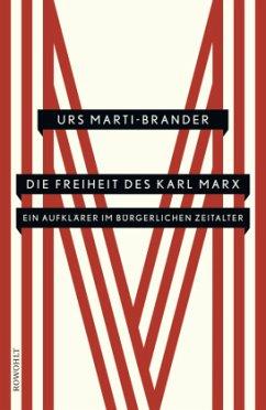 Die Freiheit des Karl Marx - Marti-Brander, Urs