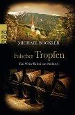 Falscher Tropfen / Wein-Krimi Bd.4
