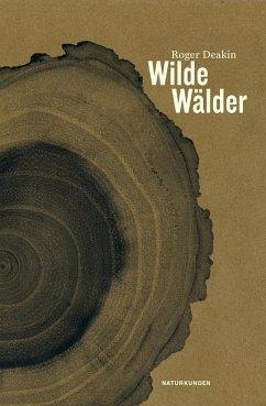 Wilde Wälder - Deakin, Roger