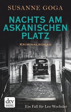 Nachts am Askanischen Platz / Leo Wechsler Bd.6 (eBook, ePUB) - Goga, Susanne