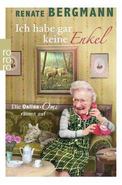 Ich habe gar keine Enkel / Online-Omi Bd.10 - Bergmann, Renate