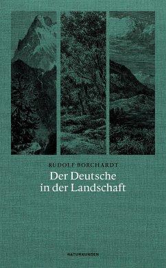 Der Deutsche in der Landschaft - Borchardt, Rudolf