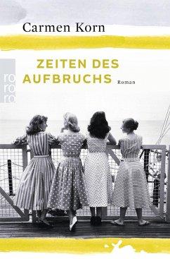 Zeiten des Aufbruchs / Jahrhundert-Trilogie Bd.2 - Korn, Carmen