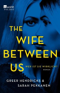 The Wife Between Us - Hendricks, Greer; Pekkanen, Sarah