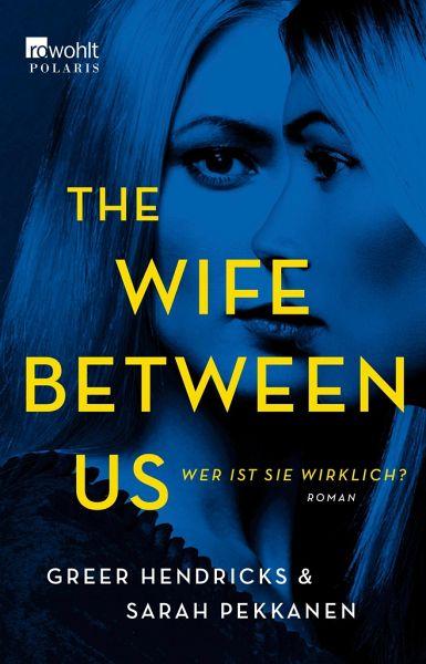The Wife Between Us - Hendricks, Greer; Pekkanen, Sarah