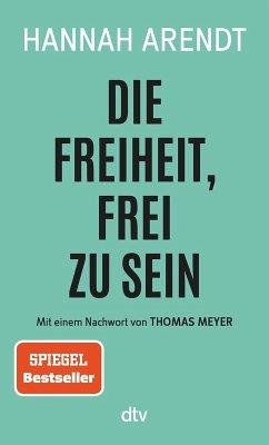 Die Freiheit, frei zu sein (eBook, ePUB) - Arendt, Hannah
