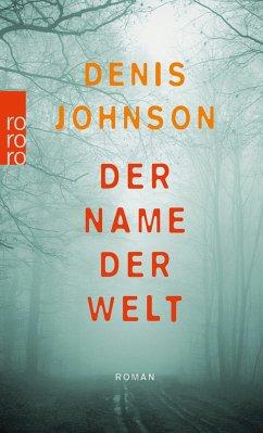 Der Name der Welt - Johnson, Denis