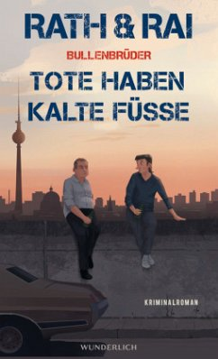 Tote haben kalte Füße / Bullenbrüder Bd.2 - Rath, Hans; Rai, Edgar
