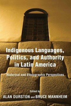 Indigenous Languages, Politics, and Authority in Latin America (eBook, ePUB)