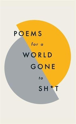 Poems for a world gone to sh*t - Poets, Various