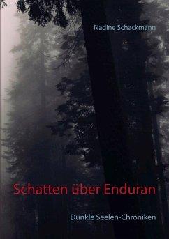 Schatten über Enduran - Schackmann, Nadine