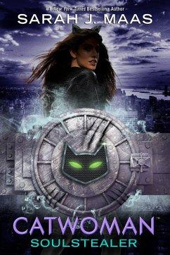 Catwoman: Soulstealer - Maas, Sarah J.