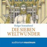 Die sieben Weltwunder (Ungekürzt) (MP3-Download)