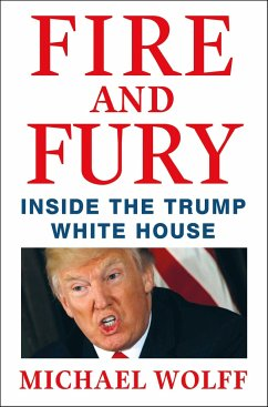 FIRE AND FURY INSIDE TRUMP WHITE HOUSE - Wolff, Michael