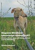 Diagnose Windhund - lebenslange Leinenpflicht?