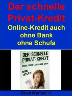 Der schnelle Privat-Kredit - Ohne Schufa - Für Alle! (eBook, ePUB) - Marchello, Dean