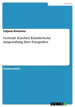 Gertrude Käsebier. Künstlerische Ausgestaltung ihrer Fotografien