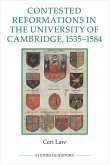 Contested Reformations in the University of Cambridge, 1535-1584