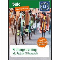 Prüfungstraining. telc Deutsch C1 Hochschule - Fernandes, Nicole; Hensch, Jana; Liske, Marika; Thommes, Jacqueline