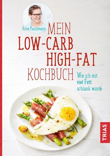 Mein Low-Carb-High-Fat-Kochbuch - Paschmann, Anne