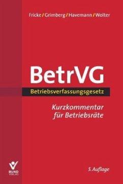 Betriebsverfassungsgesetz Kurzkommentar für Bet...