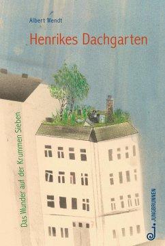 Henrikes Dachgarten - Wendt, Albert