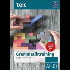 Grammatiktraining Deutsch für A1-B1 - Angioni, Milena; Hälbig, Ines