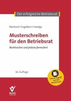 Musterschreiben für den Betriebsrat - Engelbert, Volker; Eberhard, Klaus; Haedge, Thomas