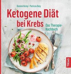Ketogene Diät bei Krebs - Kemp, Domini;Daly, Patricia