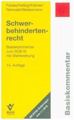 Schwerbehindertenrecht - Feldes, Werner; Krämer, Bettina; Rehwald, Rainer; Westermann, Bernd; Helbig, Silvia