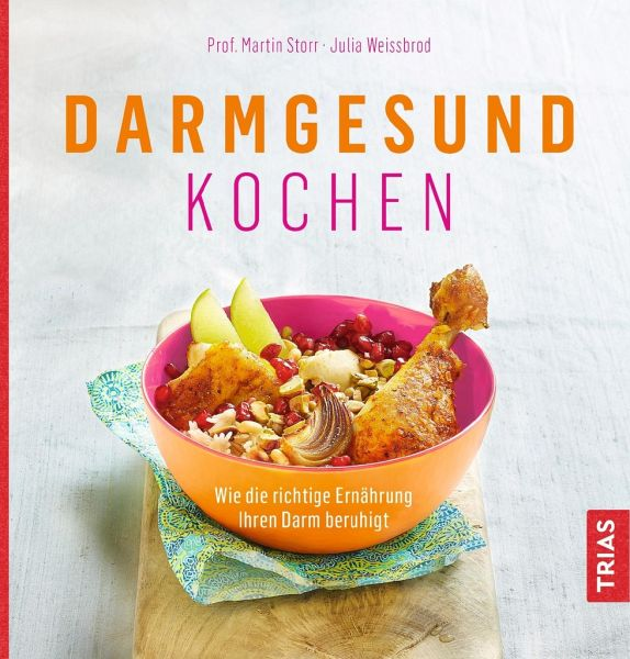 Darmgesund kochen - Storr, Martin; Weißbrod, Julia