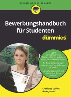 Bewerbungshandbuch für Studenten für Dummies - Schultz, Christine; Janner, Anne