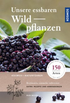 Unsere essbaren Wildpflanzen - Beiser, Rudi