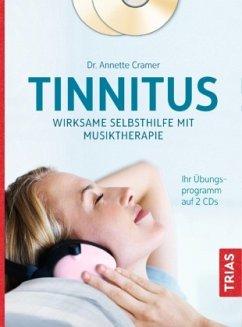 Tinnitus: Wirksame Selbsthilfe mit Musiktherapie, m. 2 Audio-CDs - Cramer, Annette