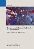 Drogen- und Substanzmissbrauch in Unternehmen Fakten - Strategien - Hilfsangebote