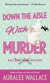 Down the Aisle with Murder (eBook, ePUB)