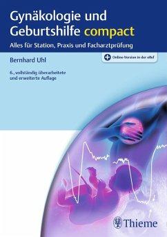 Gynäkologie und Geburtshilfe compact (eBook, ePUB) - Uhl, Bernhard