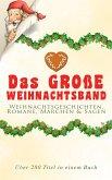 Das große Weihnachtsband: Weihnachtsgeschichten, Romane, Märchen & Sagen (Über 280 Titel in einem Buch) (eBook, ePUB)