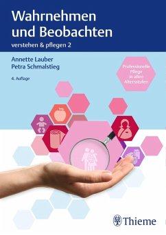 Verstehen und Pflegen. Band 2: Wahrnehmen und Beobachten (eBook, PDF)