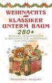 Weihnachts-Klassiker unterm Baum: 280+ Romane, Erzählungen & Märchen zur schönsten Zeit des Jahres (Illustrierte Ausgabe) (eBook, ePUB)